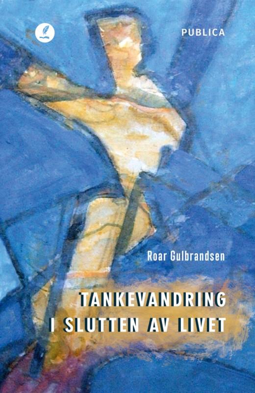 Roar Gulbrandsen er nå aktuell med boken Tankevandring i slutten av livet