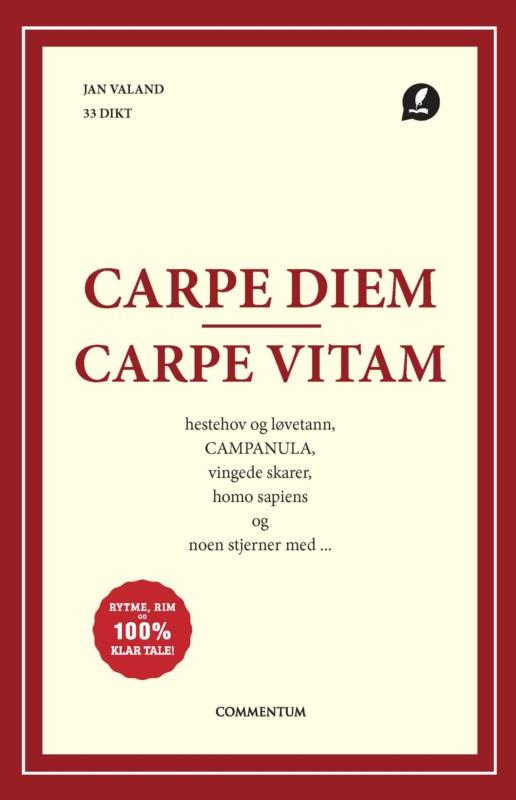 Jan Olav Valand er nå aktuell med boken Carpe Diem