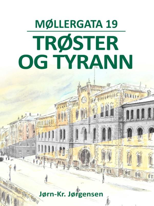 Møllergata 19 - trøster og tyrann
