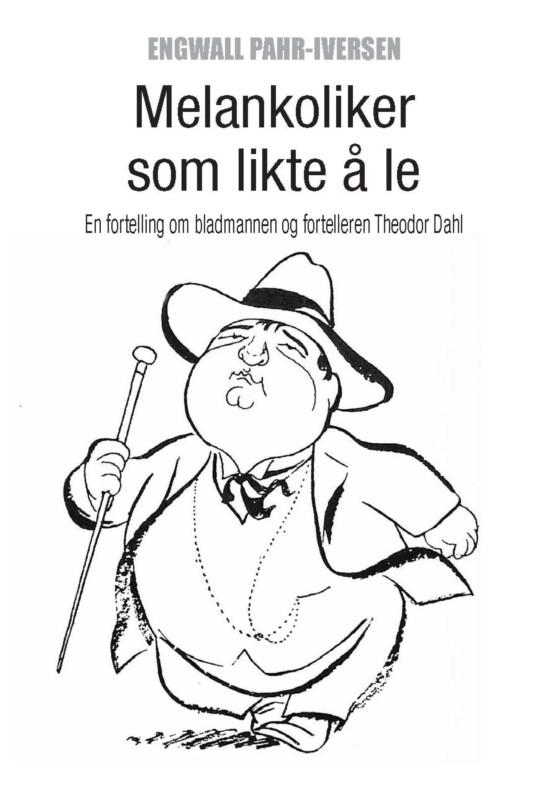 Theodor Dahl - Melankoliker som likte å le